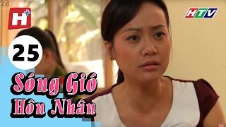 Sóng Gió Hôn Nhân - Tập 25 | Phim Tình Cảm Việt Nam Hay Nhất 2017