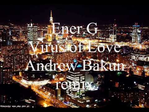 Ener.G - Virus of Love (Andrew Bakun remix)
