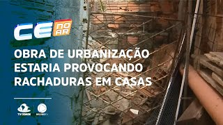 Obra de urbanização estaria provocando rachaduras em casas