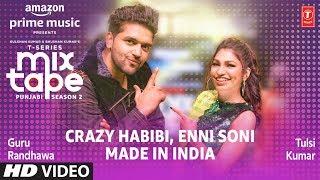 Enni Soni Vs Crazy Habibi – Guru Randhawa – Tulsi Kumar (Mixtape)