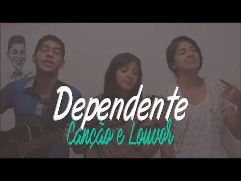 Baixar Canção e Louvor - Dependente