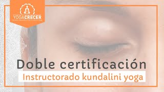 Doble certificación - Instructorado Kundalini Yoga