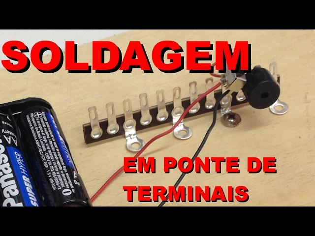 SOLDAGEM EM PONTE DE TERMINAIS | Conheça Eletrônica! #010