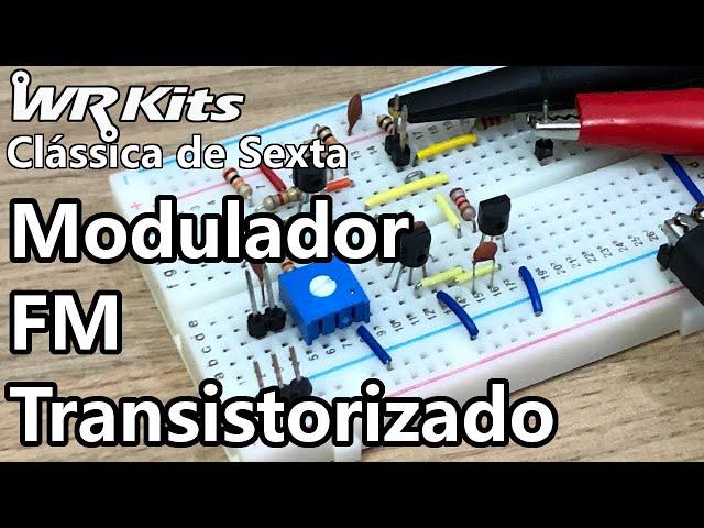 MODULADOR FM TRANSISTORIZADO | Vídeo Aula #361