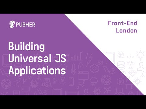 Building universal JavaScript applications - Front-end London (FEL)