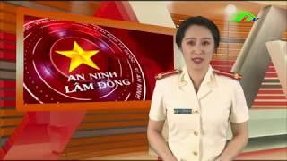 Chuyên mục An ninh Lâm Đồng 14/12/2018 | Lâm Đồng TV