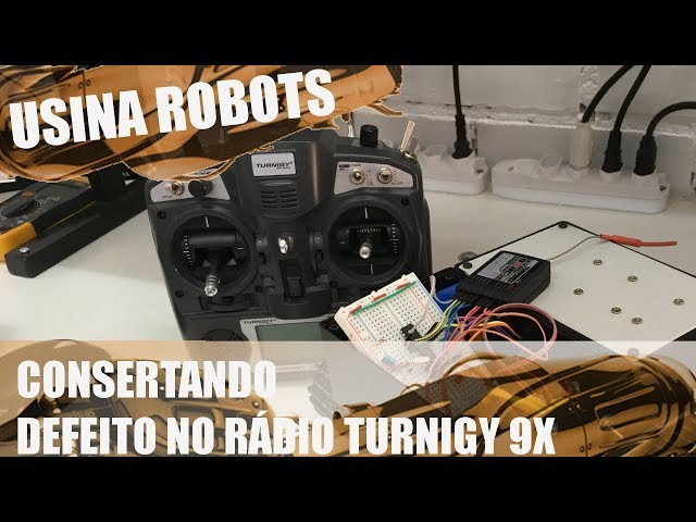 CONSERTANDO DEFEITO NO RÁDIO TURNIGY 9X | Usina Robots US-2 #061