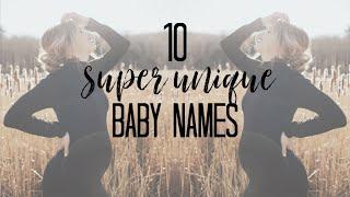 10 Super Unique Baby Names | 2020