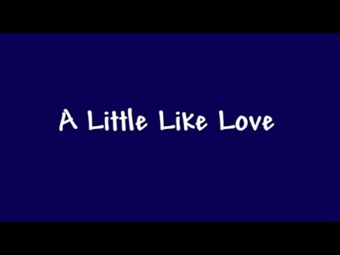 Cute Valentine's Day Song: A Little Like Love