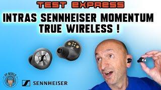 Vidéo-Test : TEST Express : Intras Sennheiser True Wireless (Momentum) !