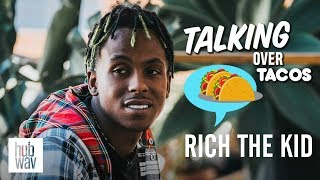 Talking Over Tacos: Rich The Kid