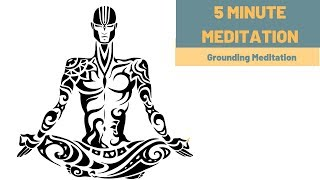 5 Minute Meditation Guided for Grounding the Mind and Body