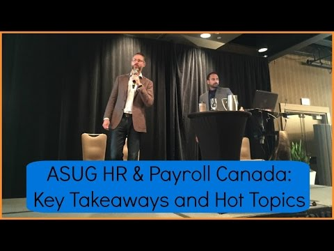 ASUG HR & Payroll Canada: Key Takeaways and Hot Topics