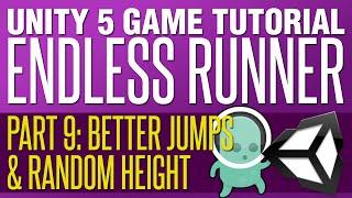 Unity Endless Runner Tutorial #9 - Platform Height & Better Jumping