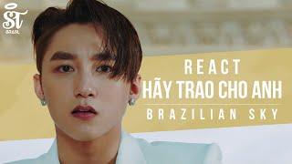 HÃY TRAO CHO ANH (GIVE IT TO ME) - SƠN TÙNG M-TP ft. Snoop Dogg MV | Brazilian Sky React