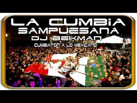 La Cumbia Sampuesana By Dj Bekman & El Habano Cumbiaton A Lo Mexicano