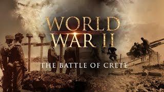 World War II: The Battle of Crete - Full Documentary
