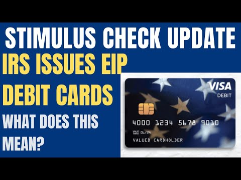 Stimulus Check Update: IRS issues EIP DEBIT CARDS