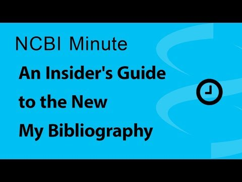 VIDEO: NCBI Minute: An Insider's Guide to the New My Bibliography