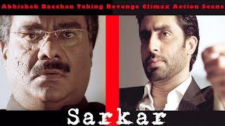 Abhishek Bacchan Taking Revenge Climax Action Scene | Sarkar Movie