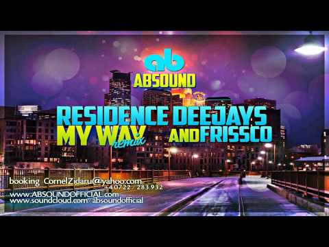 Residence Deejays ft. Frissco - My way (ABSOUND Remix) Radio edit