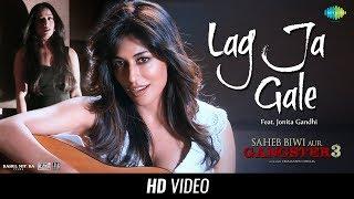 Lag Ja Gale – Jonita Gandhi – Saheb Biwi Aur Gangster 3