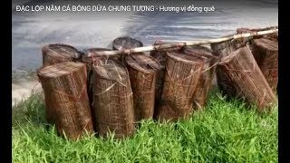 ĐẶT LỢP  NẰM CÁ BỐNG DỪA CHƯNG TƯƠNG - Hương vị đồng quê