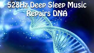 528Hz 🌘 Deep Sleep Music Repairs DNA