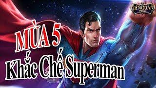 Liên Quân Top 5 Tướng Khắc Chế Superman Tại Mùa 5 Liên Quân Mobile