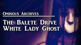 Balete Dr. White Lady | Philippine Urban Legend | Ominous Archives