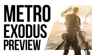 Metro Exodus: Gameplay Preview   Is it Open World Now? Is it Like Fallout?