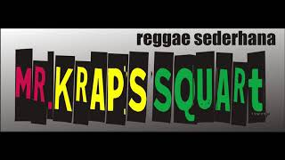 Reggae Mr  Kraps Squart   Senja Bersamamu  Live Record