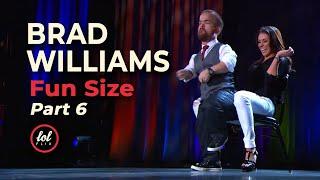 Brad Williams Fun Size • Part 6 |LOLflix