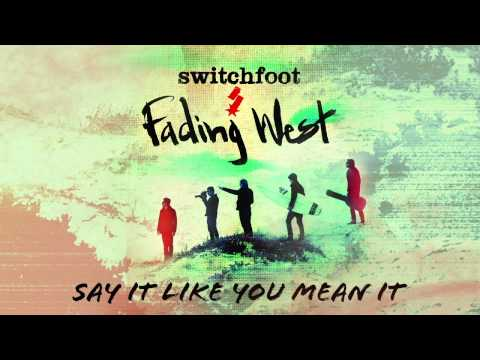 Baixar Switchfoot - Say It Like You Mean It [Official Audio]
