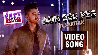 Aun Deo Peg – Sarthi K – Jatt Vs Ielt