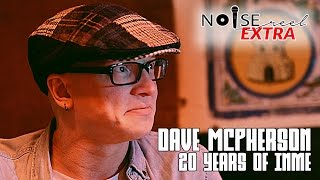 Dave McPherson: 20 years of InMe (Musical Artist Interview) - NOISE REEL EXTRA