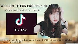 Tik Tok 2018 - Tổng Hợp Các Trào Lưu Mới Nhất Trên Mạng Xã Hội Tik Tok P2 - Fun EDM Offical
