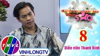THVL   Thanh Bình bất ngờ về Ngọc Lan khi sống chung nhà   Chuyện nóng cùng sao - Tập 8