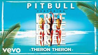 Pitbull - Free Free Free ft. Theron Theron