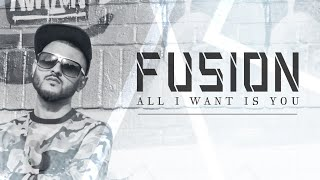 All I Want Is You – Fusion