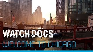 Watch_Dogs - Welcome to Chicago