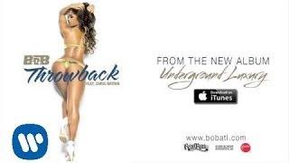 B.o.B - Throwback ft. Chris Brown [Official Audio]