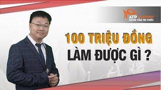 Đầu Tư & Kinh Doanh Gì Với Vốn 100 Triệu Đồng? Trần Thịnh Lâm