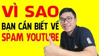 Điều Bạn Cần Biết Về Spam Khi Muốn Kiếm Tiền Youtube Bền Vững | Duy MKT