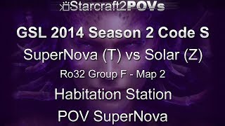 SC2 HotS - GSL 2014 S2 Code S - SuperNova vs Solar - Ro32 Group F - Map 2 - Hab Station - SuperNova