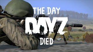 The Day Dayz Died