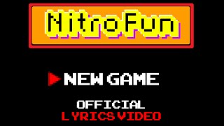 Nitro Fun - New Game (Lyric Video)