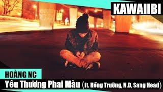 Yêu Thương Phai Màu - Hoàng NC ft. Hồng Trường, N.D & Sang Head [ Video Lyrics ]