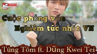 TÙNG TÔM - Phỏng vấn MTP Nghiêm túc nhất VN - ft. DŨNG Kwei Tei