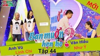 BẠN MUỐN HẸN HÒ - Tập 44 | Anh Vũ - Lan Chi | Lê.V.Hiếu - Như | 07/09/2014